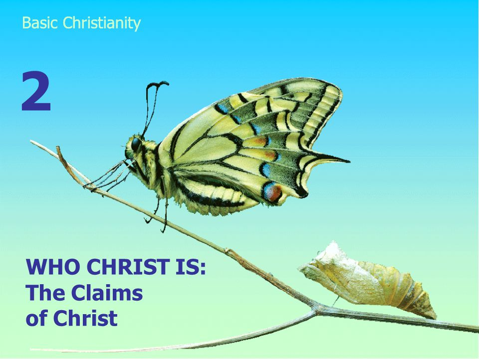 WHO CHRIST IS: The Claims of Christ 2