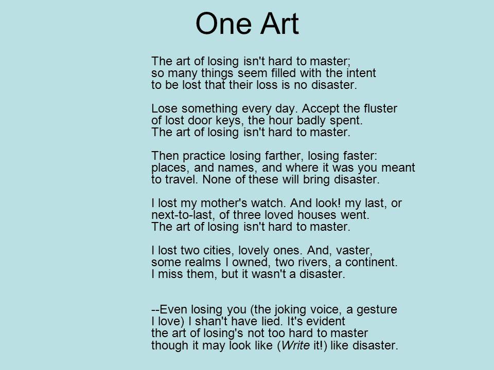 One Art http://youtube.com/watch?v=FwPaIeQjihw