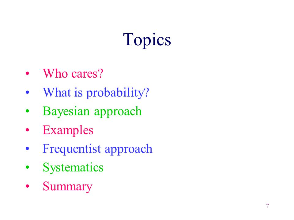 7 Topics Who cares. What is probability.