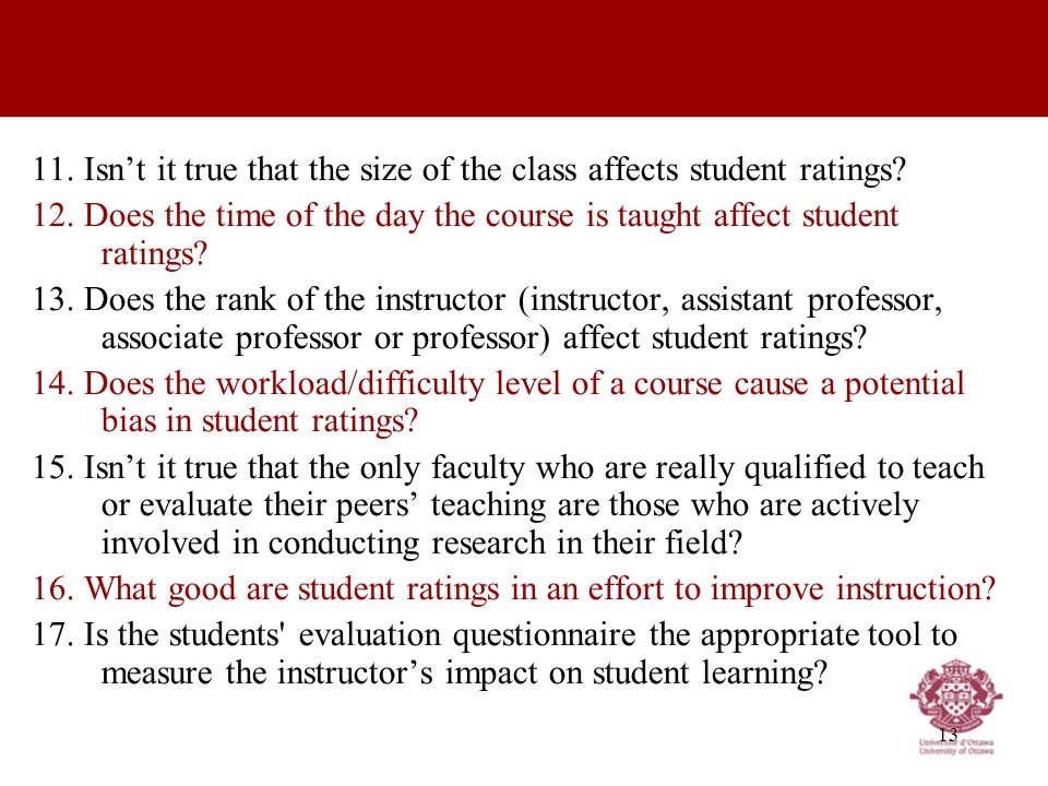 13 11.Isn't it true that the size of the class affects student ratings.