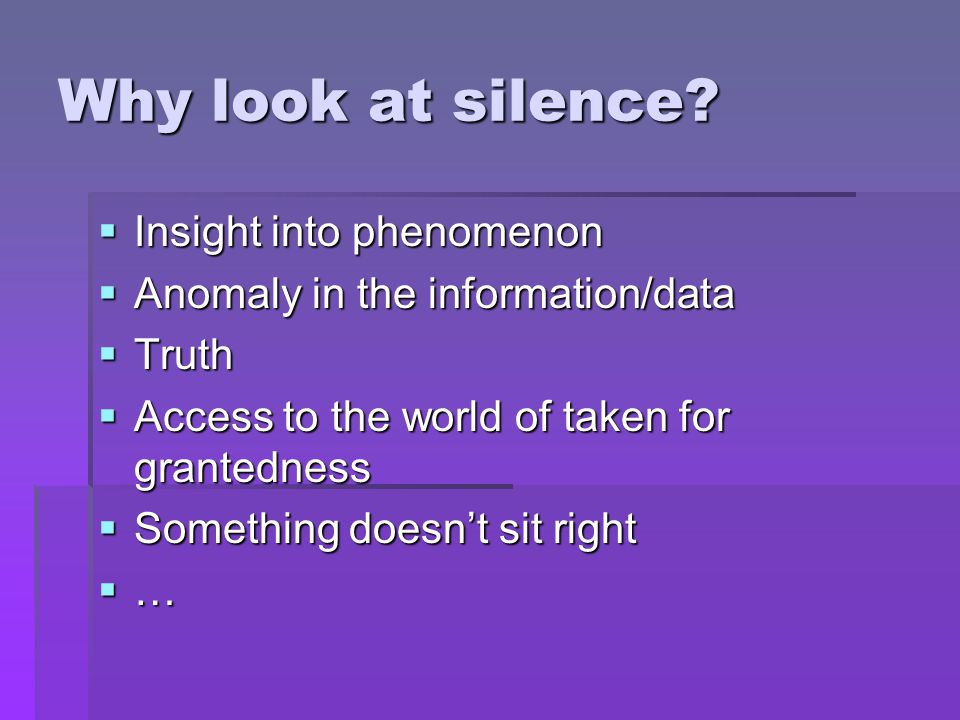Why look at silence.
