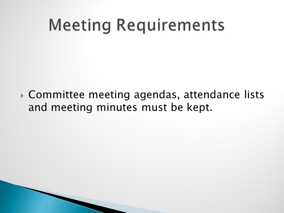  Committee meeting agendas, attendance lists and meeting minutes must be kept.