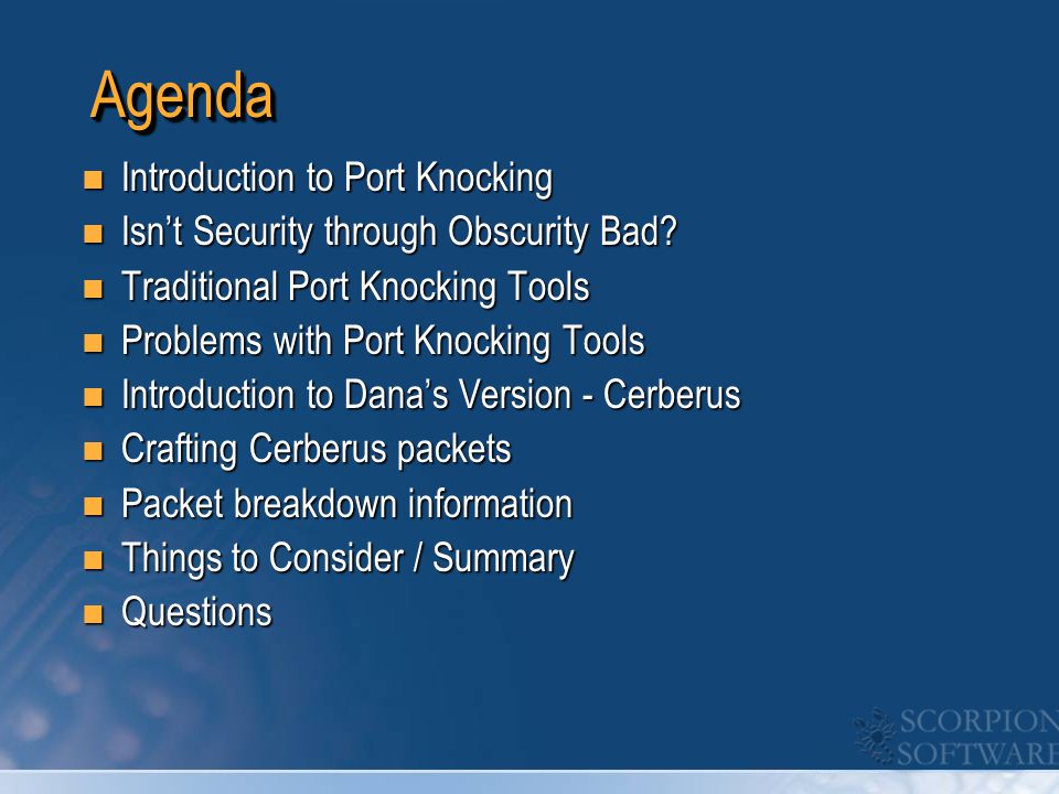 AgendaAgenda Introduction to Port Knocking Introduction to Port Knocking Isn't Security through Obscurity Bad? Isn't Security through Obscurity Bad? T