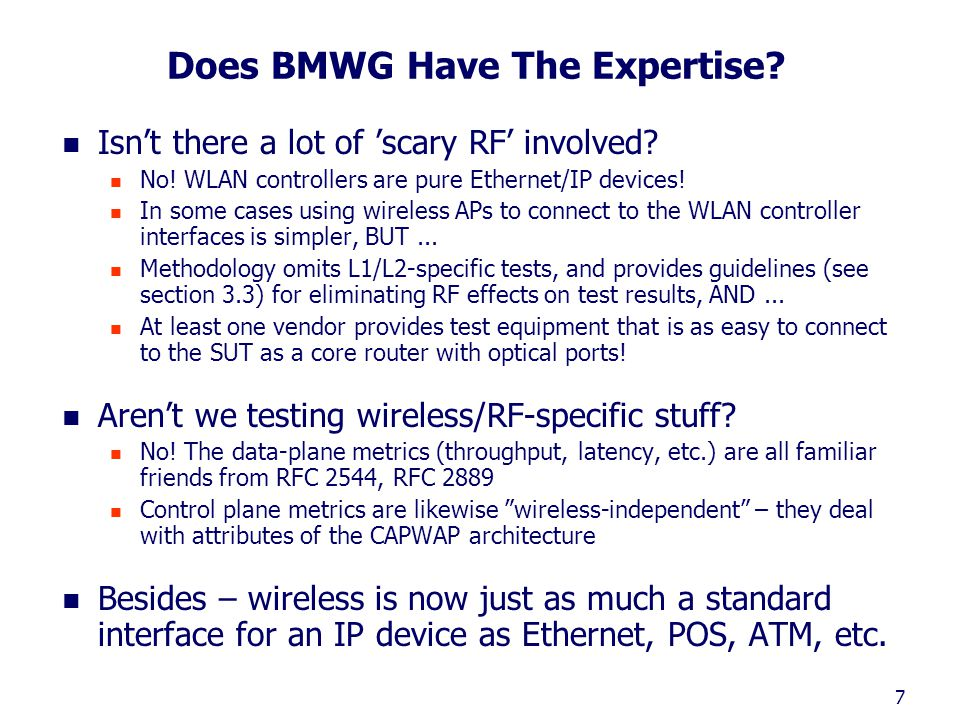 7 Does BMWG Have The Expertise. Isn't there a lot of 'scary RF' involved.