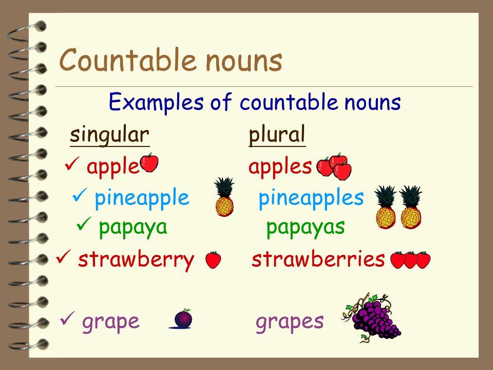 4 A countable noun can be 1. singular (banana) or 4Countable nouns are things we can count. 4So we can say 'one banana','two bananas' etc. Countable n