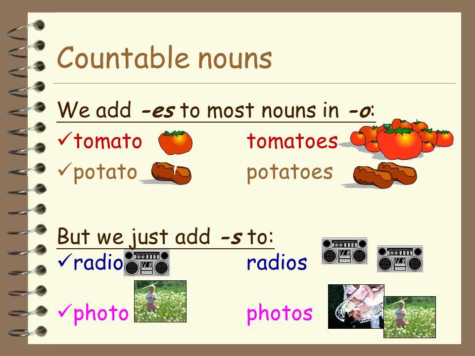 Countable nouns Examples of countable nouns singular plural apple apples pineapple pineapples papaya papayas strawberrystrawberries grape grapes