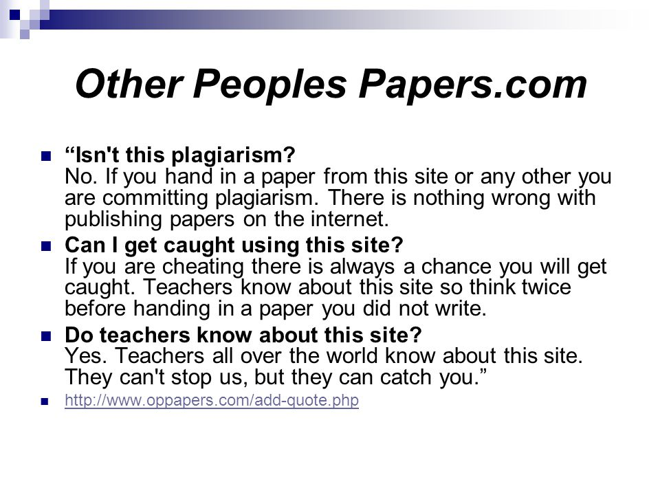 "Other Peoples Papers.com ""Isn't this plagiarism? No. If you hand in a paper from this site or any other you are committing plagiarism. There is nothin"