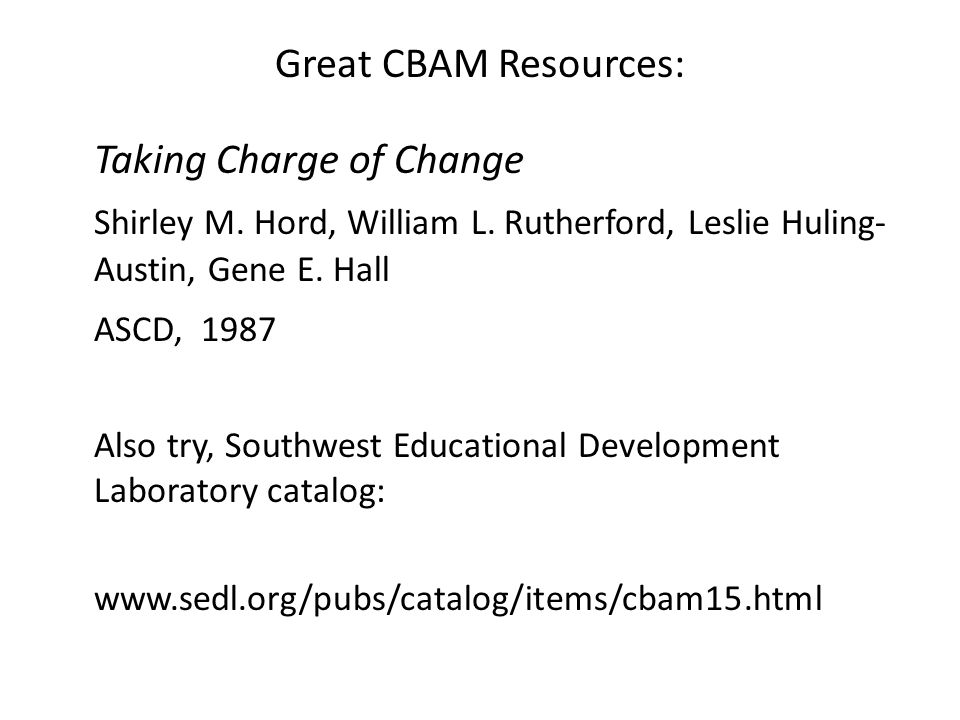 Great CBAM Resources: Taking Charge of Change Shirley M.