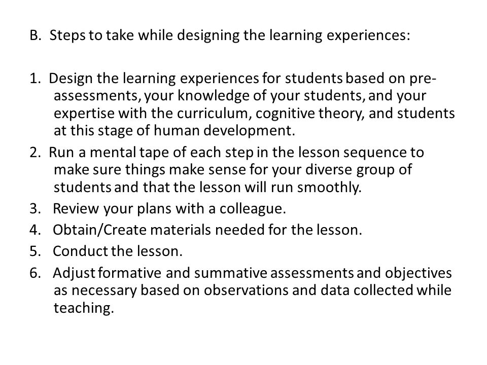 B.Steps to take while designing the learning experiences: 1.