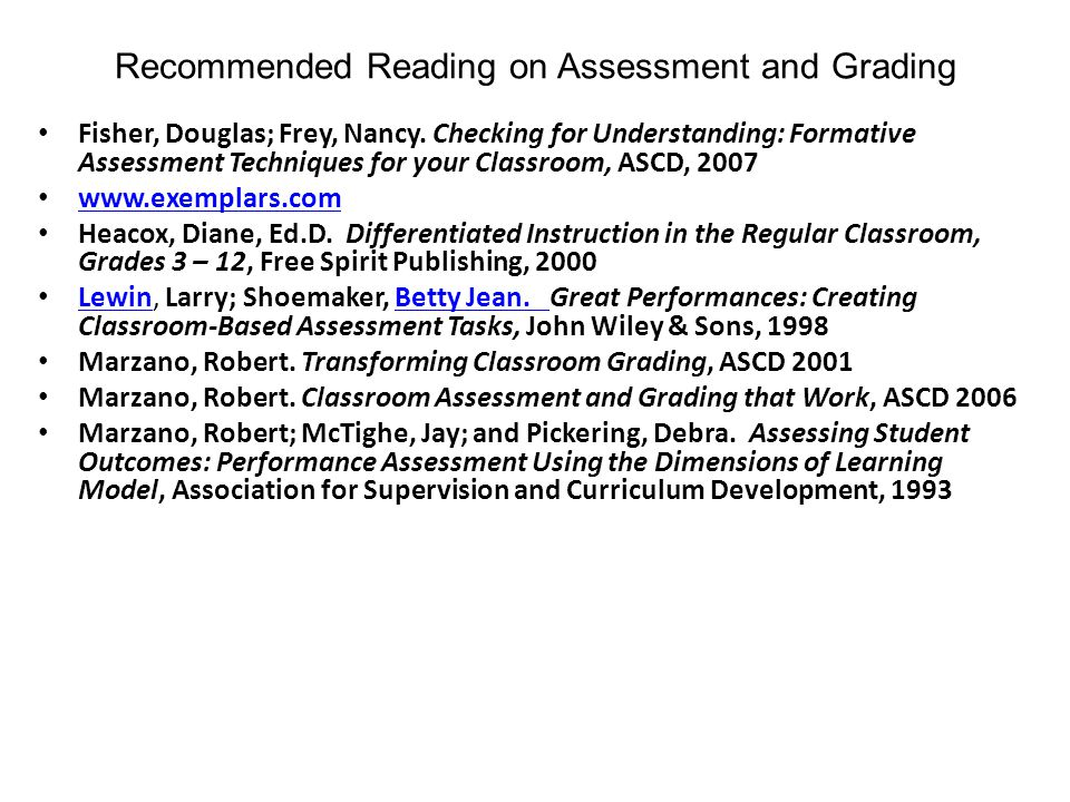 Recommended Reading on Assessment and Grading Fisher, Douglas; Frey, Nancy.