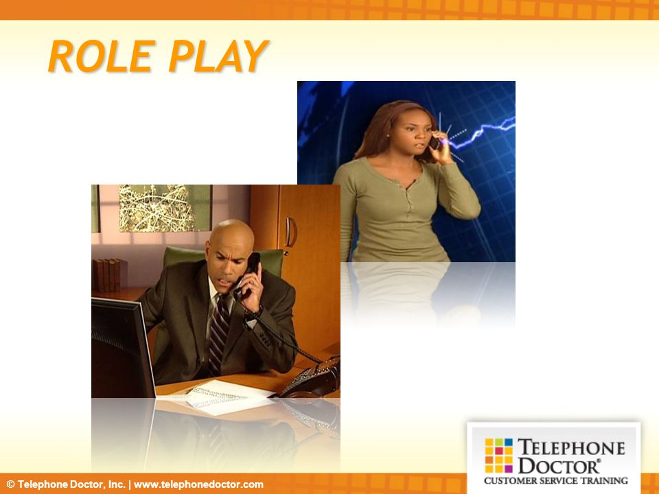 © Telephone Doctor, Inc. | www.telephonedoctor.com ROLE PLAY