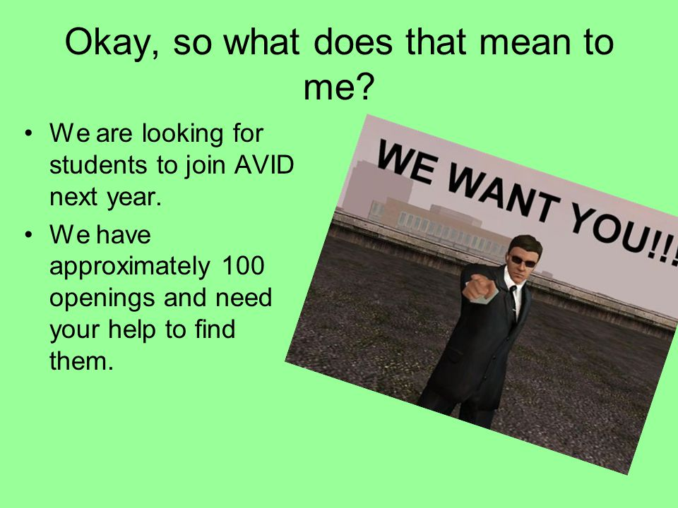 What is AVID not? AVID isn't a remedial program. AVID isn't a free ride. AVID isn't a placement program. AVID isn't for those students who do not want