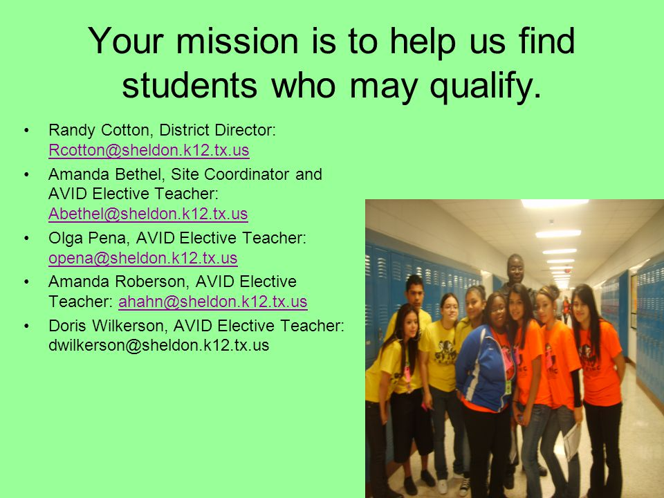 Okay, so what does that mean to me. We are looking for students to join AVID next year.
