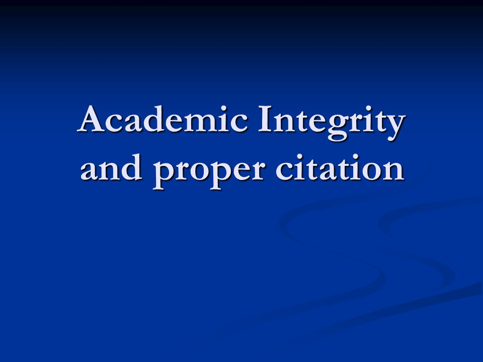 Academic Integrity and proper citation