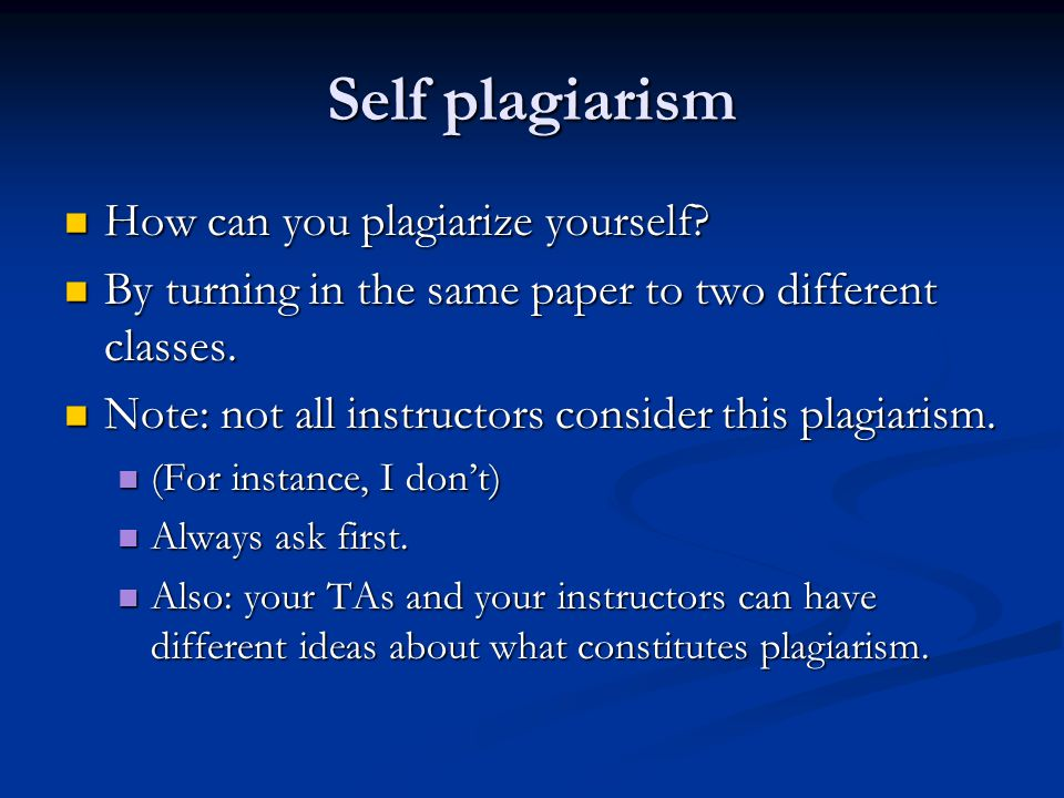 Self plagiarism How can you plagiarize yourself. How can you plagiarize yourself.