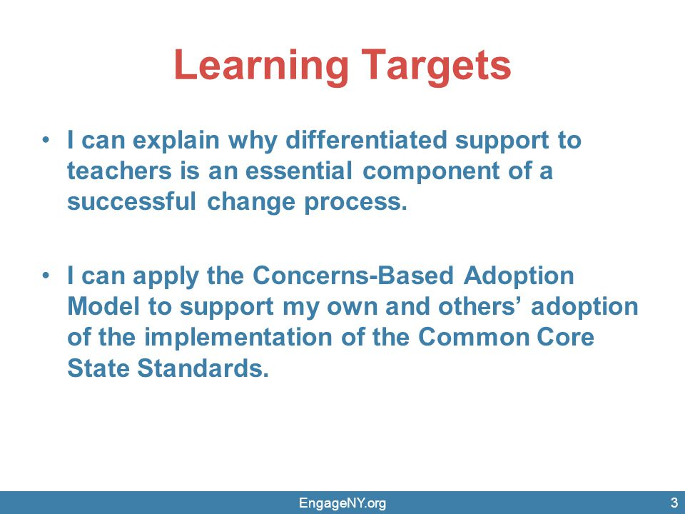 3 Learning Targets I can explain why differentiated support to teachers is an essential component of a successful change process.