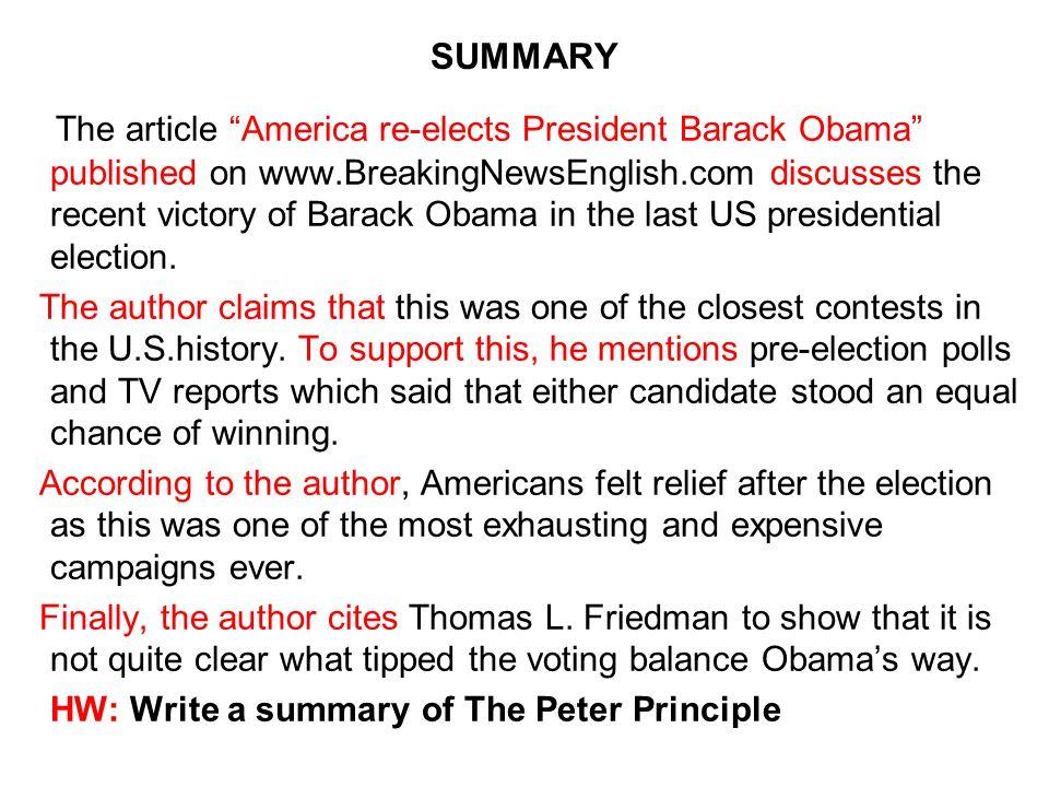 "SUMMARY The article ""America re-elects President Barack Obama"" published on www.BreakingNewsEnglish.com discusses the recent victory of Barack Obama i"