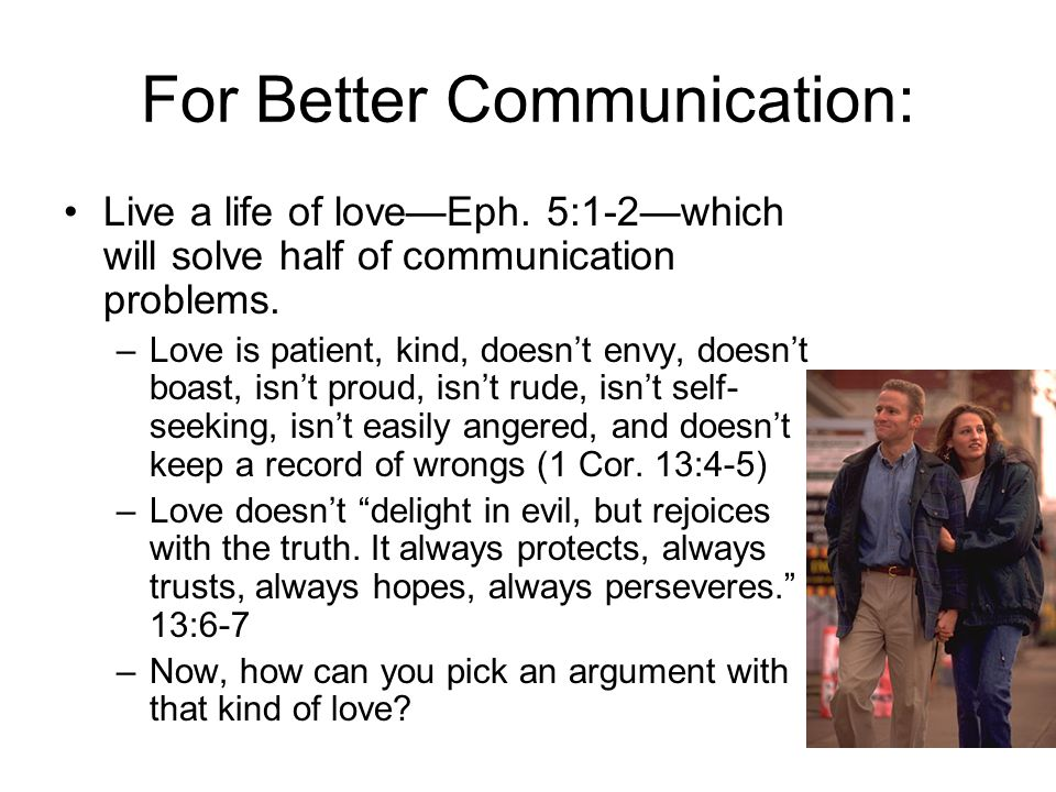 17 Communication Myths 2 If you disagree, keep talking –We should not let the sun go down on our anger (Eph. 4:26) –Maybe we should go pray or calm do