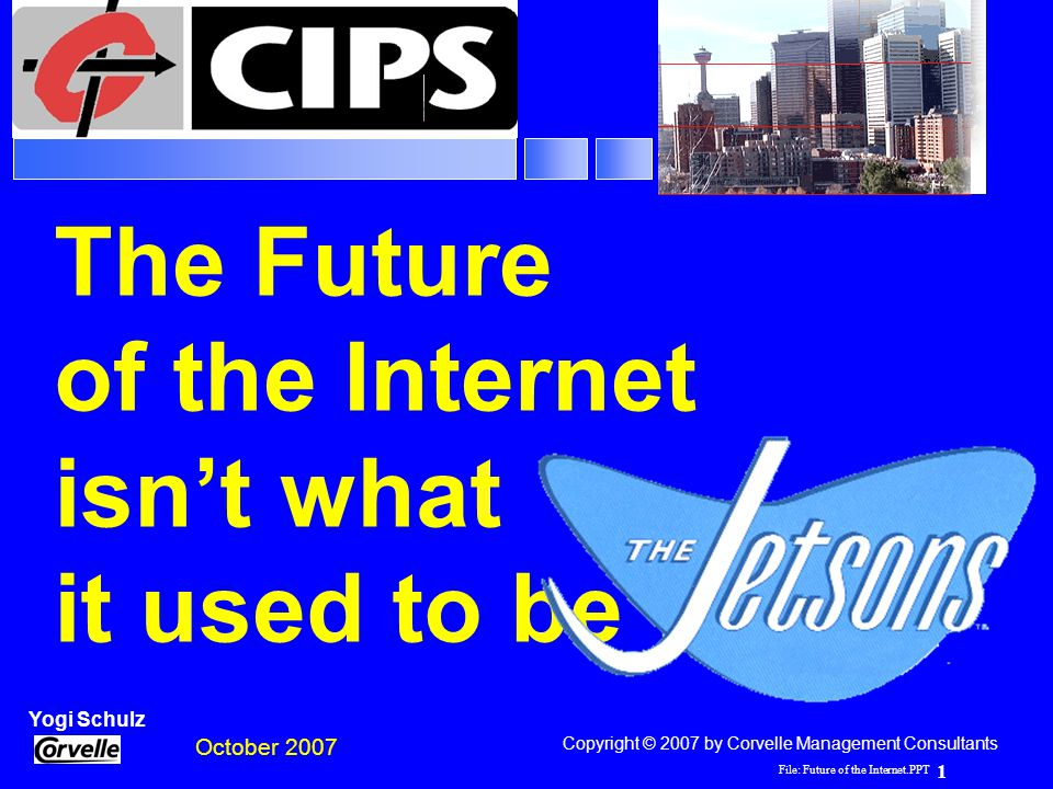 File: Future of the Internet.PPT 32 Yogi Schulz Future of the Internet Recommendations r Monitor Internet technology developments r Experiment using emerging Web services r Match technology to business problems and opportunities r Pilot Web services in modest ways r Don't over-commit to: –Benefits –Implementation costs & schedules –Customer adoption rates Can be rewarding & lots of fun