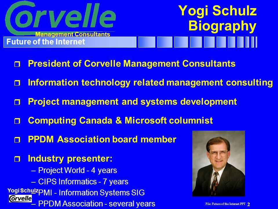 File: Future of the Internet.PPT 33 Yogi Schulz Future of the Internet Questions & Answers Elroy will explain it to you