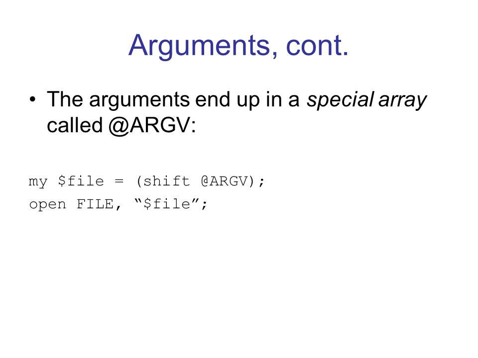 Arguments, cont.