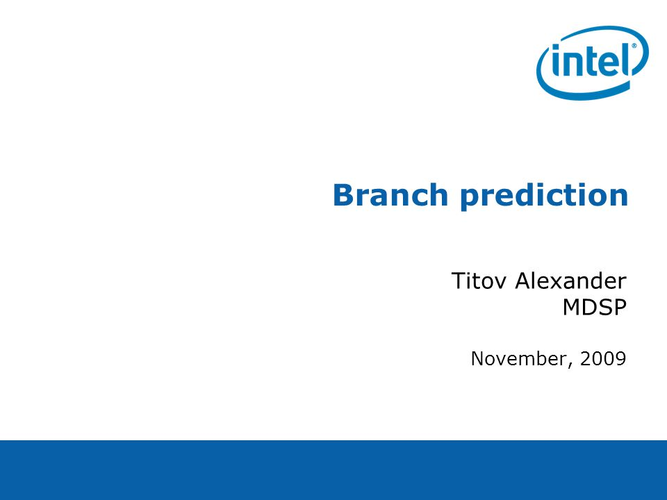 Branch prediction Titov Alexander MDSP November, 2009