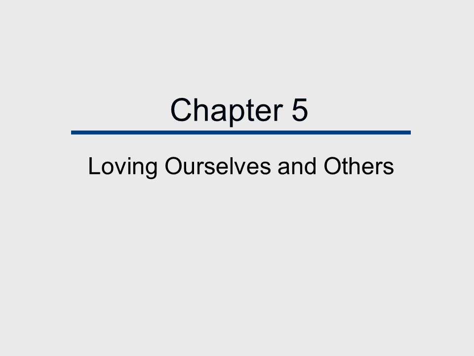 Chapter 5 Loving Ourselves and Others
