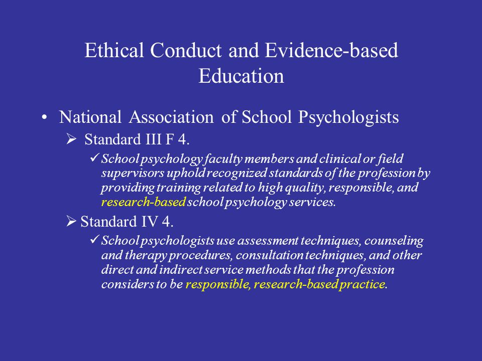 Ethical Conduct and Evidence-based Education National Association of School Psychologists  Standard III F 4.