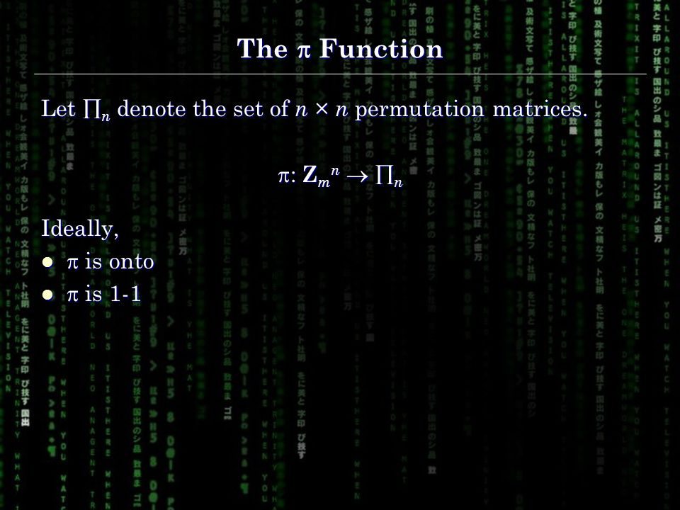 The  Function Let  n denote the set of n × n permutation matrices.