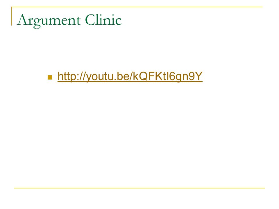 Argument Clinic http://youtu.be/kQFKtI6gn9Y