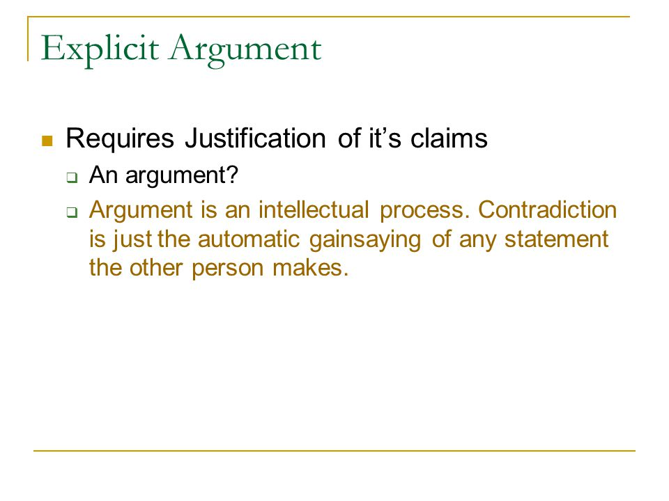Explicit Argument Requires Justification of it's claims  An argument.