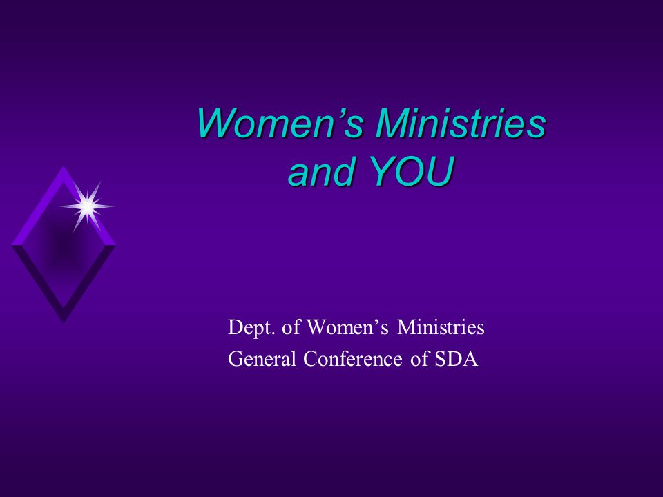 Women's Ministries and YOU Dept. of Women's Ministries General Conference of SDA