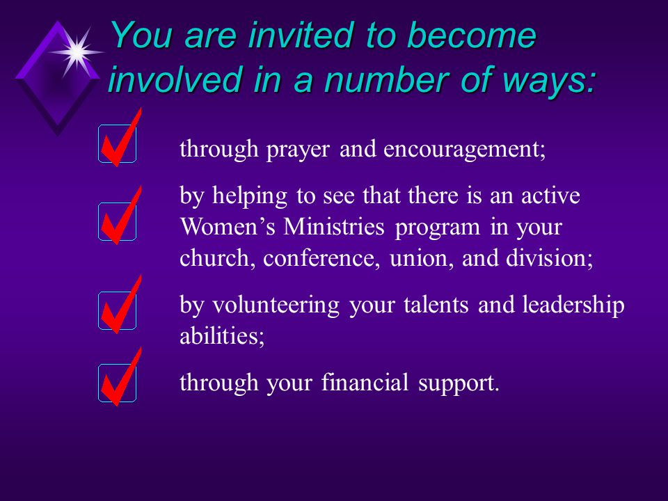 How to be involved. Women are an influential force in the Seventh-day Adventist Church. When women are ministered to, the family, church, and communit
