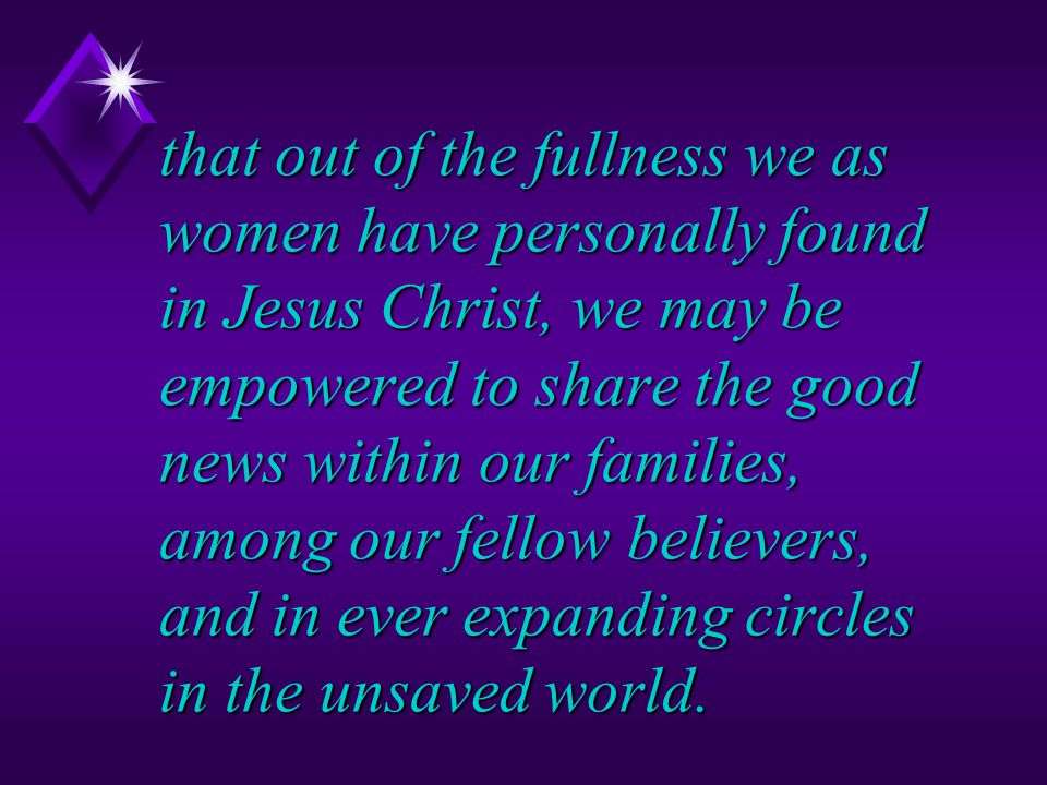 u seek expanding avenues of dynamic Christian service for women u challenge each Adventist woman with her potential to complement the gifts given to o