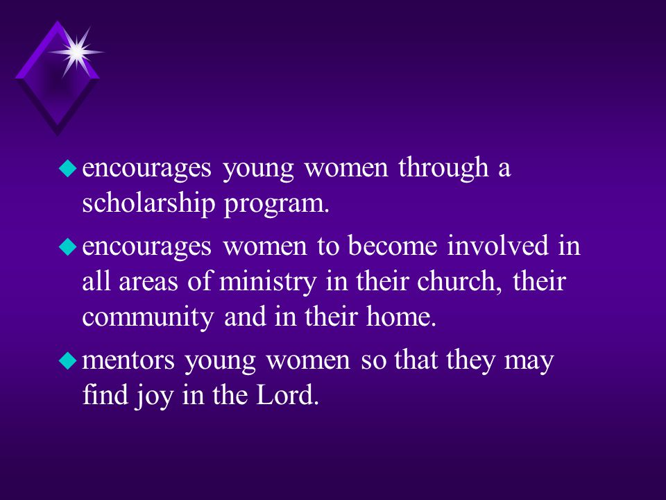 u encourages women to improve their potential for participation in the mission of the church. u is a support system for hurting women - whether they a