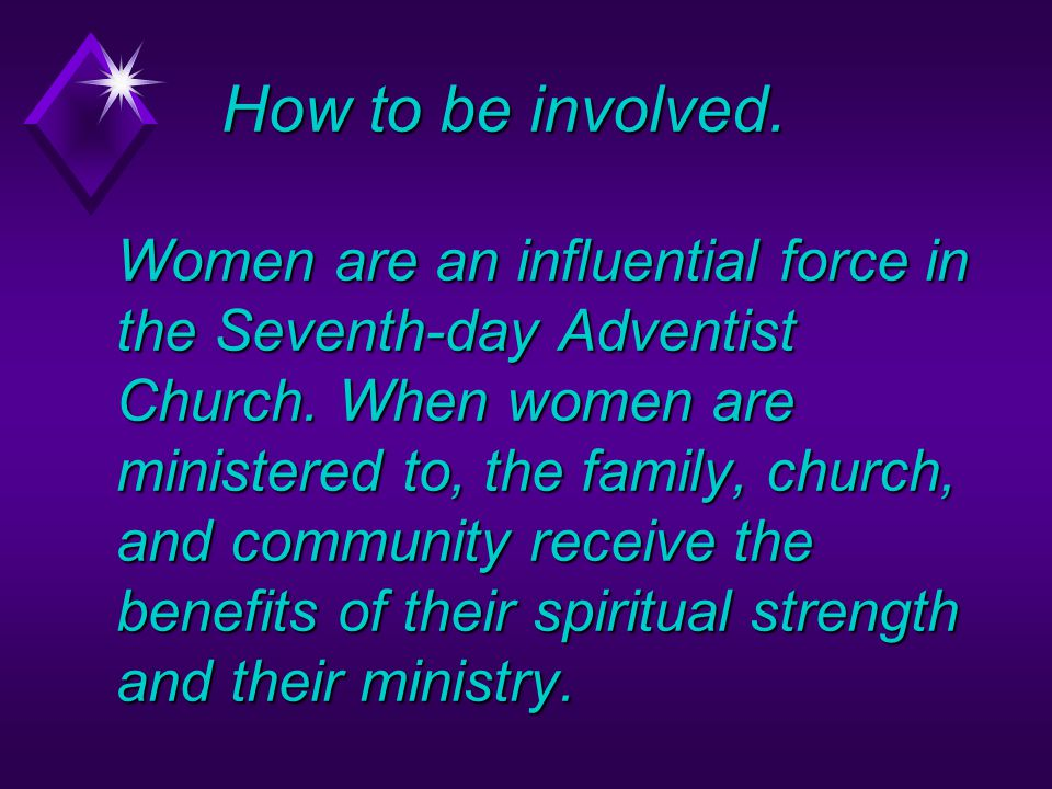 How to be involved.Women are an influential force in the Seventh-day Adventist Church.