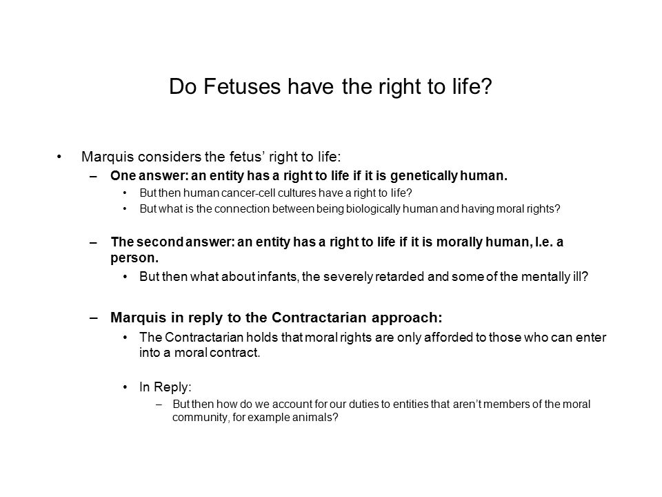 Marquis' strategy So Marquis thinks that to settle the abortion debate we need to go somewhere besides the question of whether or not the fetus is a person.