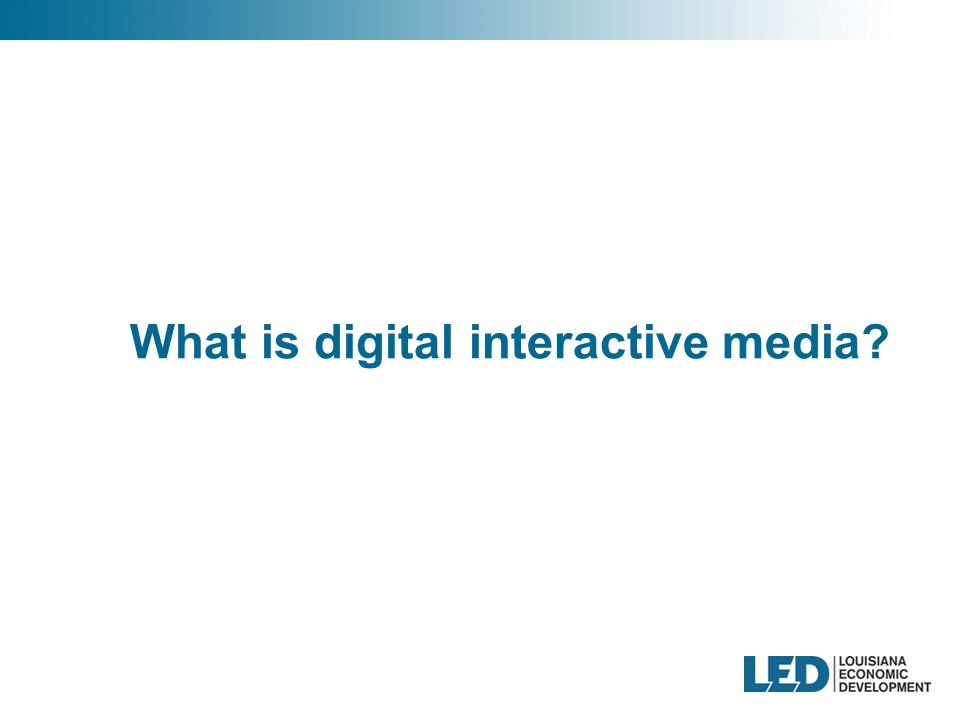 What is digital interactive media
