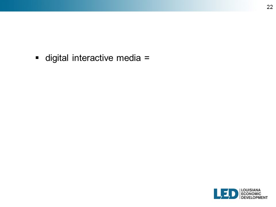22  digital interactive media =