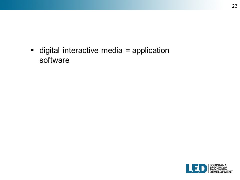 23  digital interactive media = application software