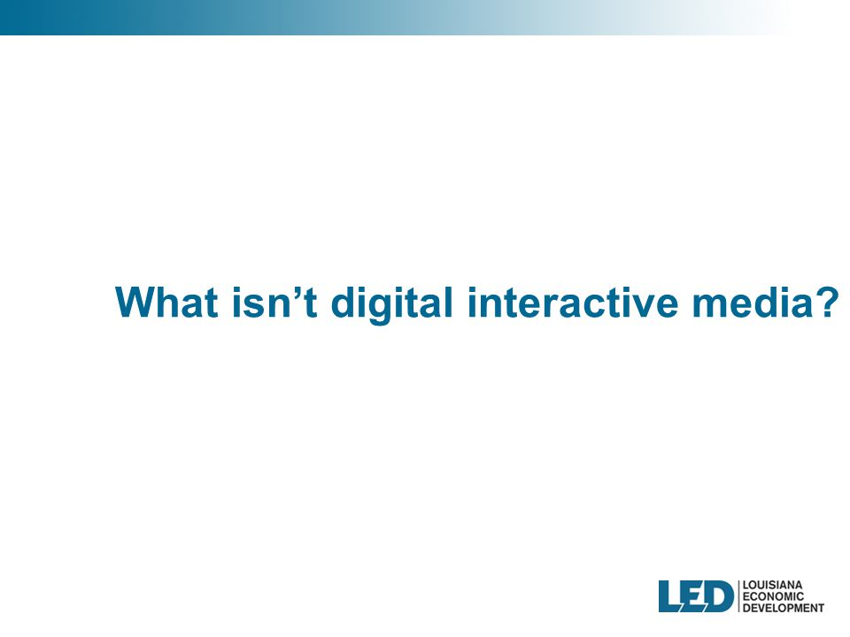 What isn't digital interactive media