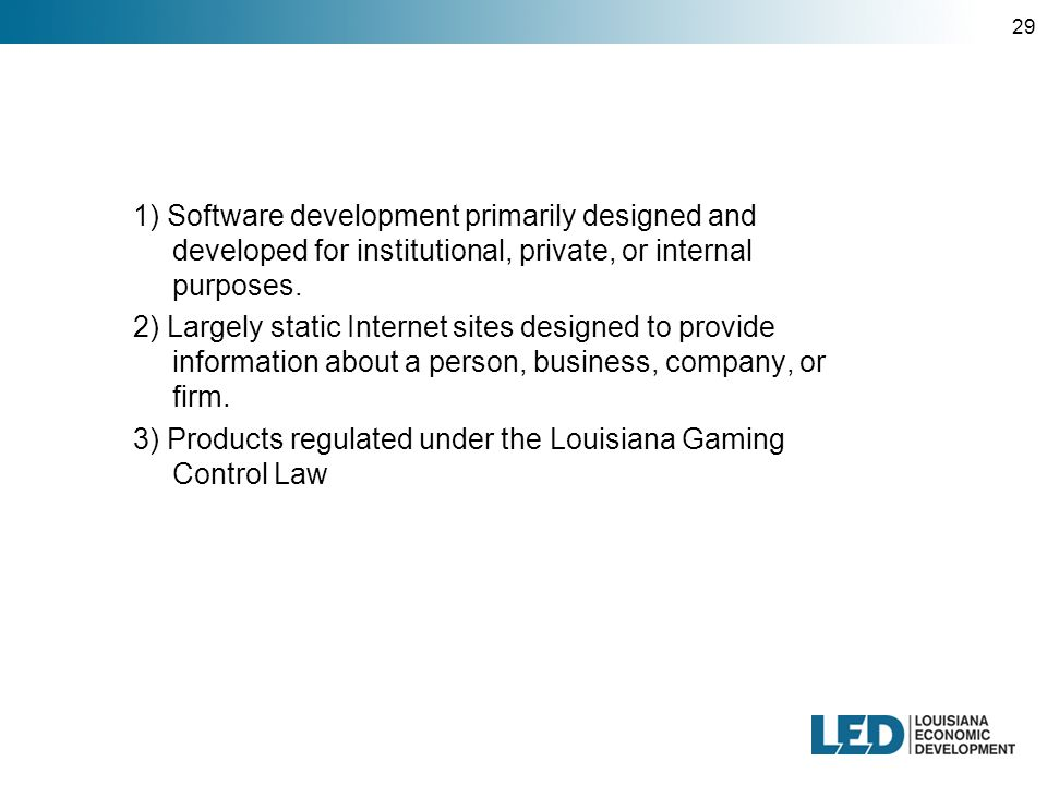 29 1) Software development primarily designed and developed for institutional, private, or internal purposes.