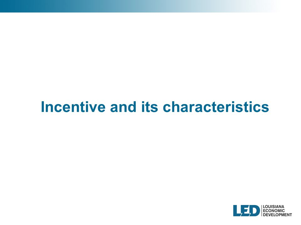 Incentive and its characteristics