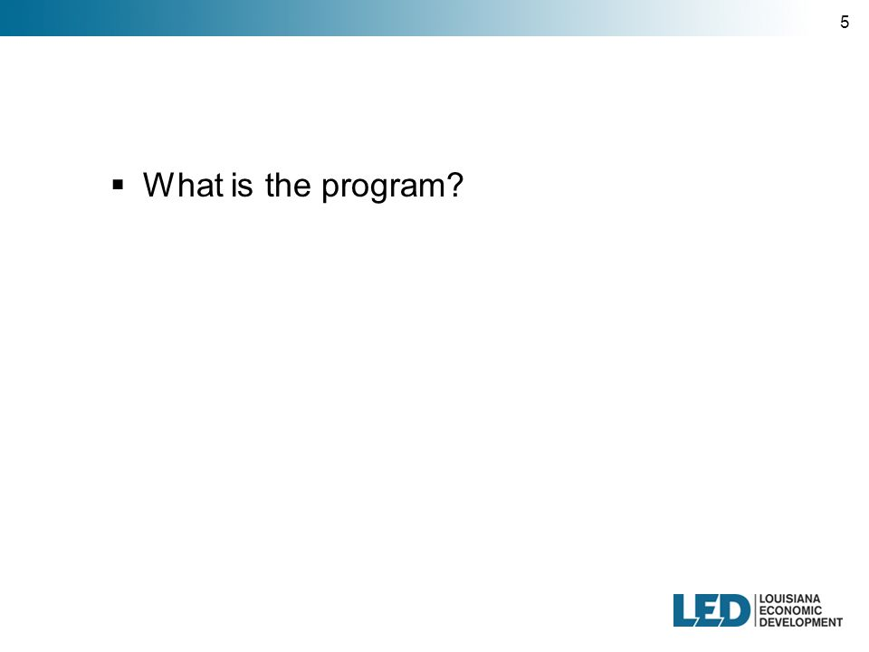 5  What is the program