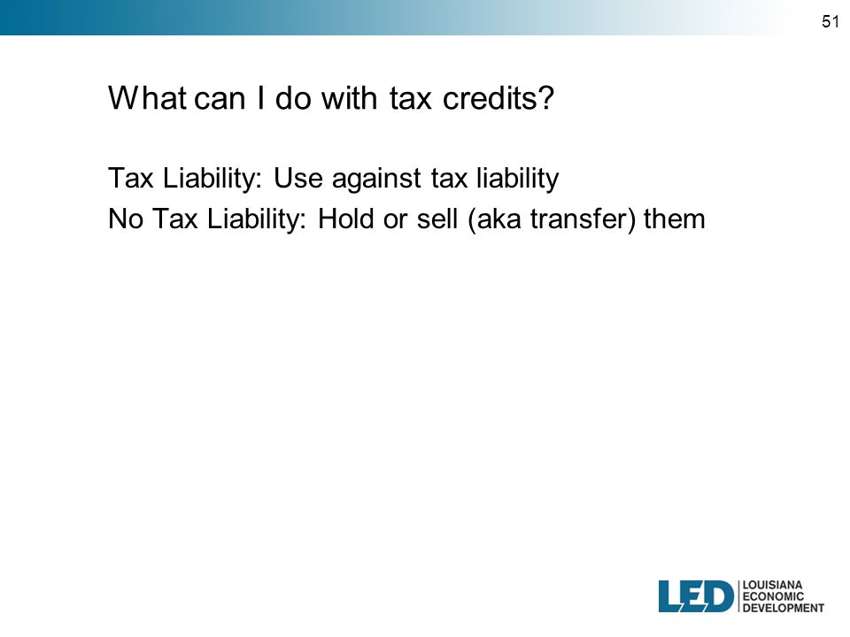 51 What can I do with tax credits.