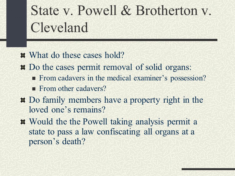 State v. Powell & Brotherton v. Cleveland What do these cases hold.