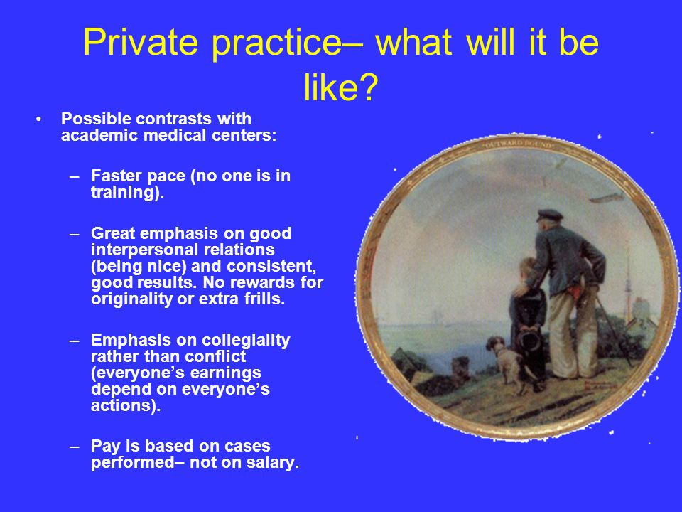 Private practice– what will it be like.