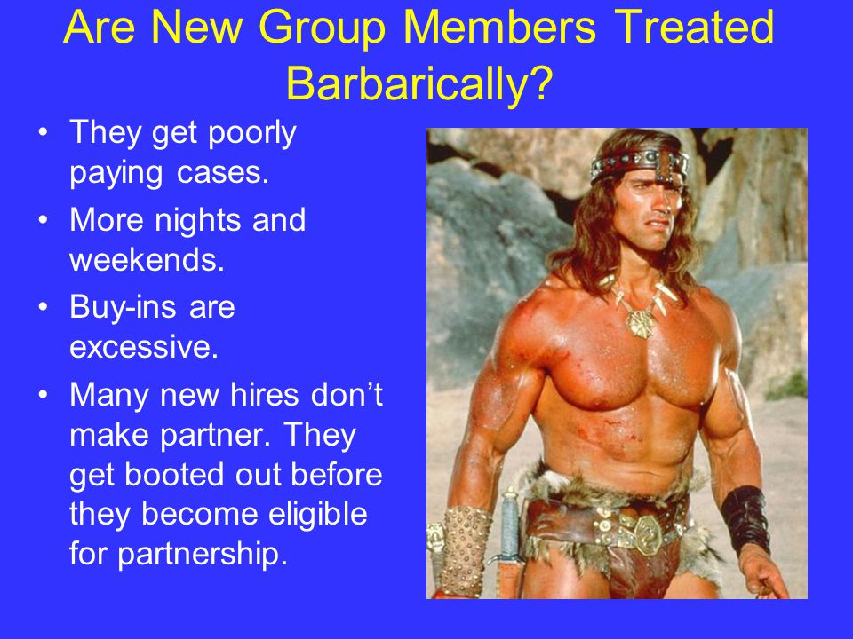Are New Group Members Treated Barbarically. They get poorly paying cases.