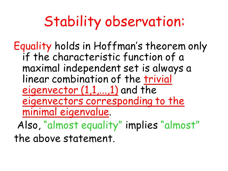 Stability observation: Equality holds in Hoffman's theorem only if the characteristic function of a maximal independent set is always a linear combination of the trivial eigenvector (1,1,...,1) and the eigenvectors corresponding to the minimal eigenvalue.