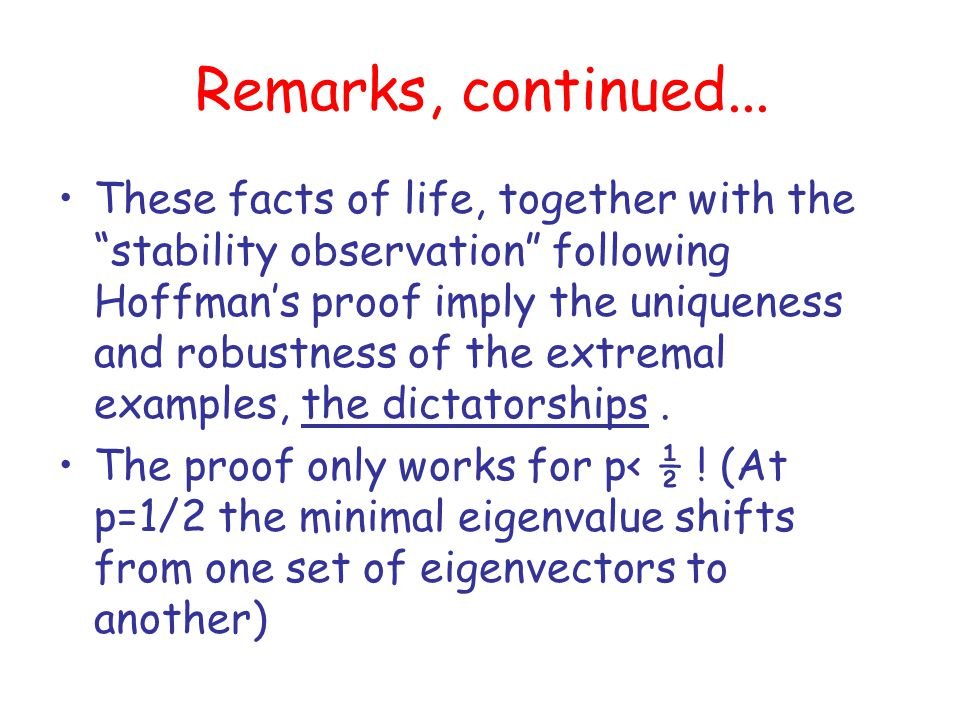 """Remarks, continued... These facts of life, together with the """"stability observation"""" following Hoffman's proof imply the uniqueness and robustness of"""